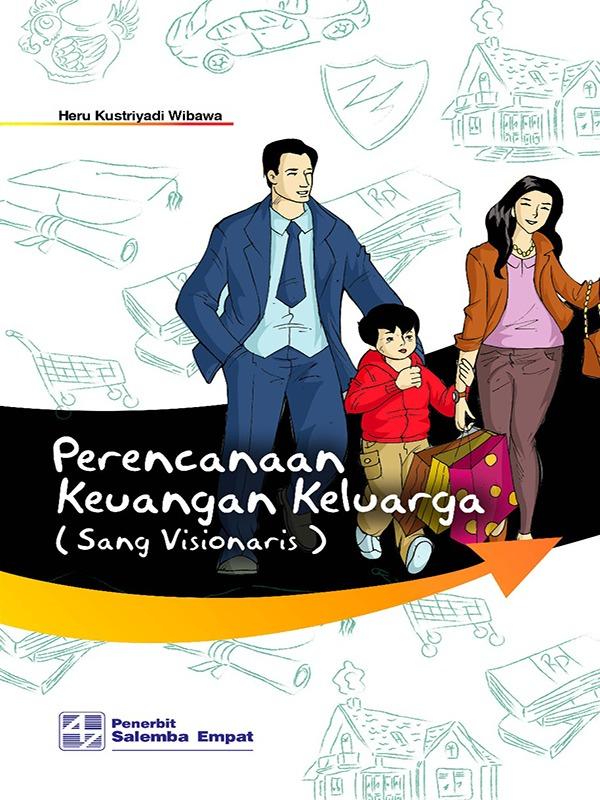 Perencanaan Keuangan Keluarga  Edisi ke-3/Heru K. Wibawa