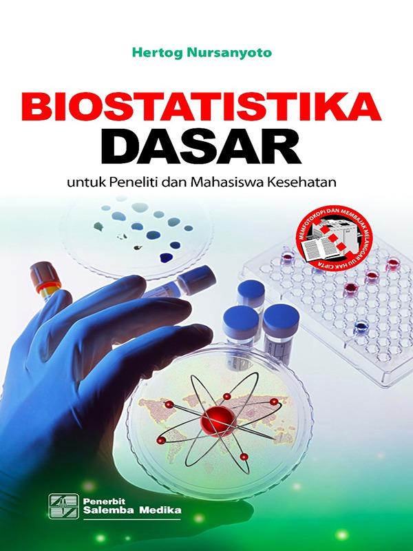 Biostatistika Dasar untuk Peneliti dan Mahasiswa Kesehatan/Hertog Nursanyoto