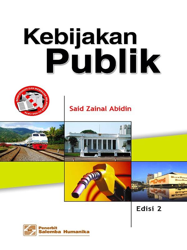 Kebijakan Publik Edisi 2/Said Zainal Abidin