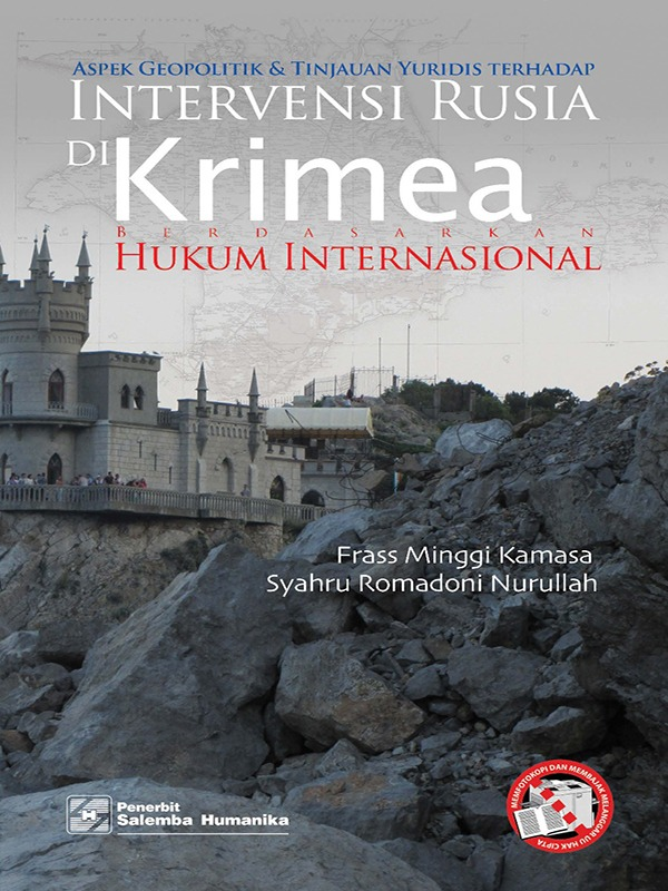 Aspek Geopolitik dan Tinjauan Yuridis terhadap Intervensi Rusia di Wilayah Krimea Berdasarkan Hukum Internasional/Frassminggi Kamasa, Syahru Romadoni Nurullah