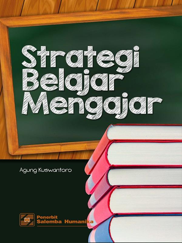 Strategi Belajar Mengajar/Agung Kuswantoro