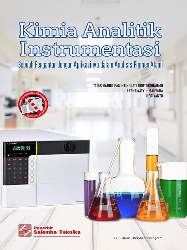 Kimia Analitik Instrumentasi: Sebuah Pengantar dg Apilikasinya dalam Analisis Pigmen Alami/Tatas Hardo