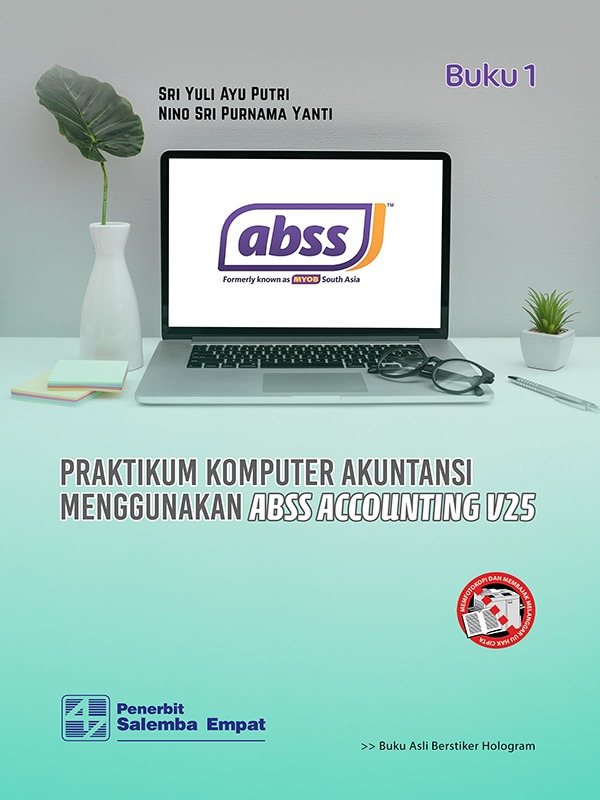 Praktikum Komputer Akuntansi menggunakan ABSS Accounting v25 [Bk.1 & Bk.2]/Sri Yuli Ay