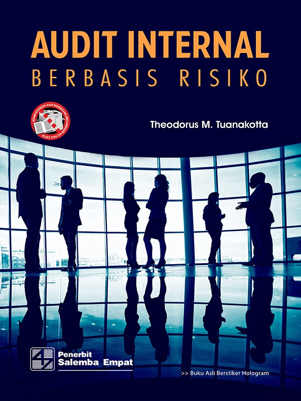 Audit Internal Berbasis Risiko/Theodorus M. Tuanakotta