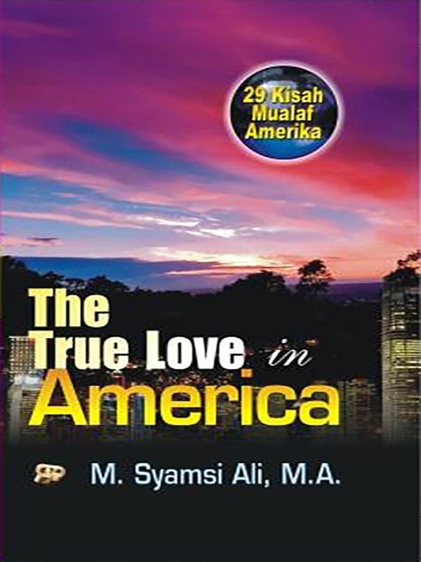 The True Love in America/Syamsi Ali