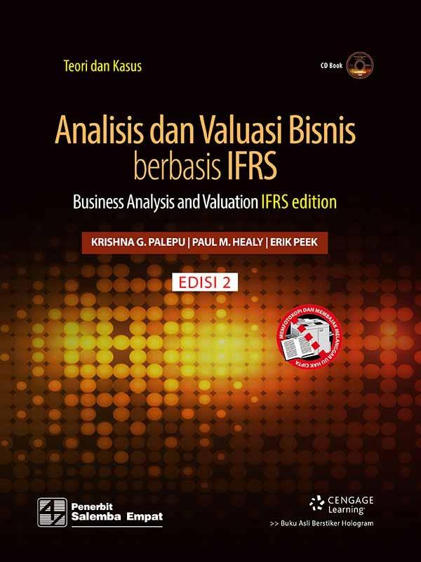 Analisis dan Valuasi Bisnis Berbasis IFRS Edisi 2- CD Book/ Palepu