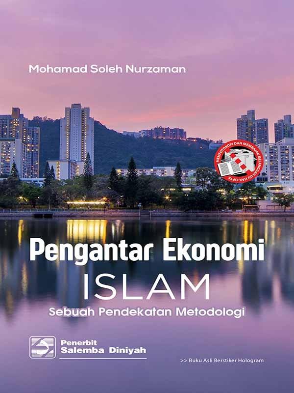 Pengantar Ekonomi Islam Sebuah Pendekatan Metodologi/Mohamad Soleh Nurzaman