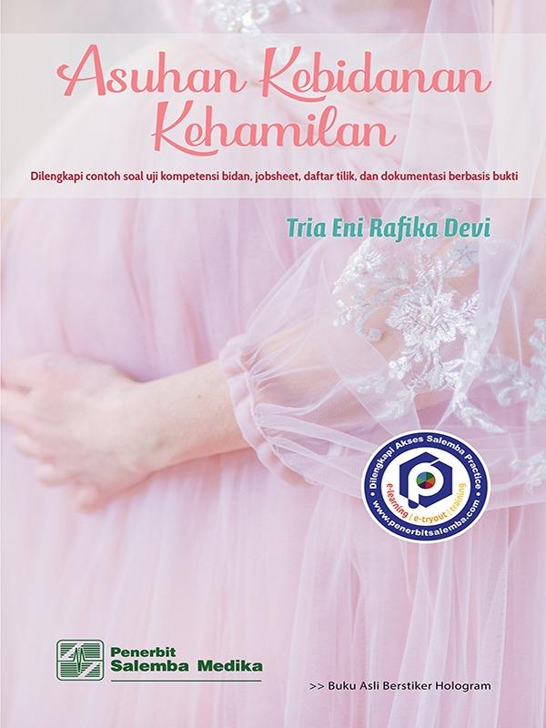 Asuhan Kebidanan Kehamilan/Tria Eni Rafika Devi