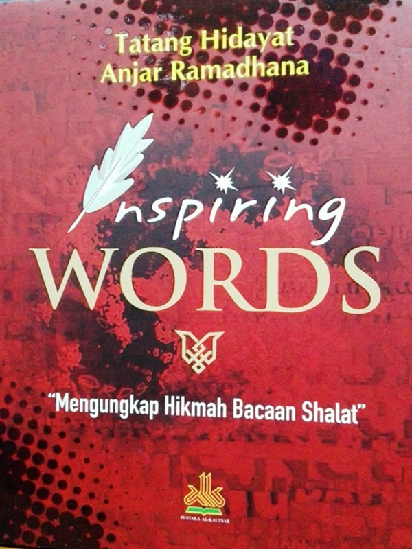 Inspiring Words Mengungkap Hikmah Bacaan Shalat