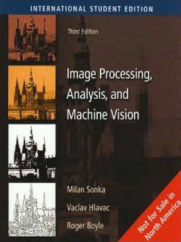 Image Processing Analysis & Machine Vision 3e/SONKA