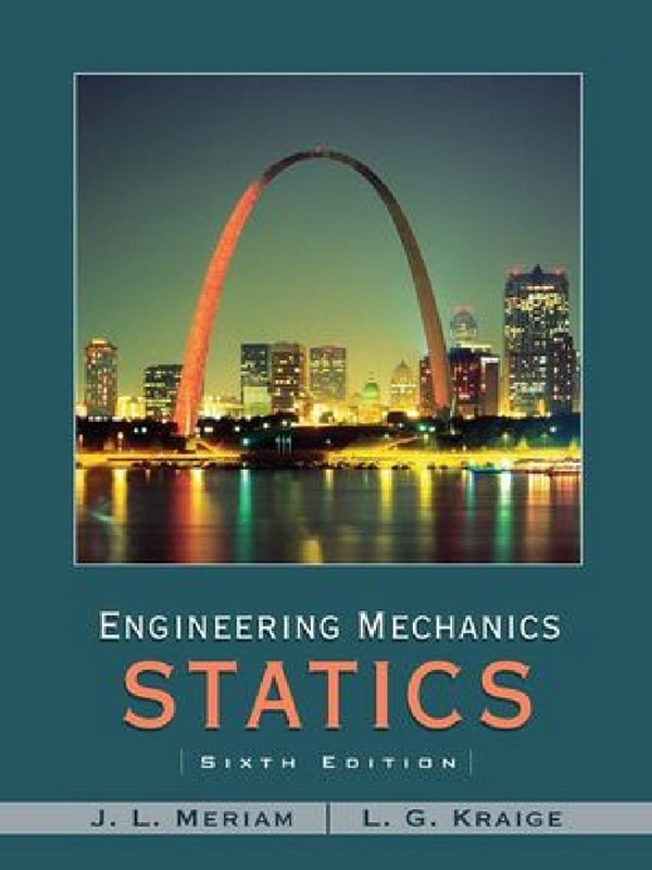 Engineering Mechanics Statics 6e/MERIAM