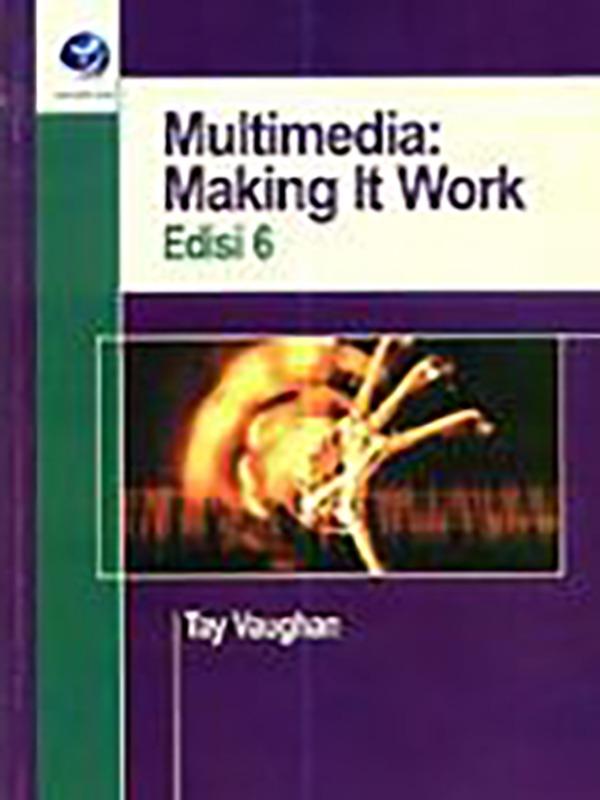 Multimedia: Making It Work Edisi 6