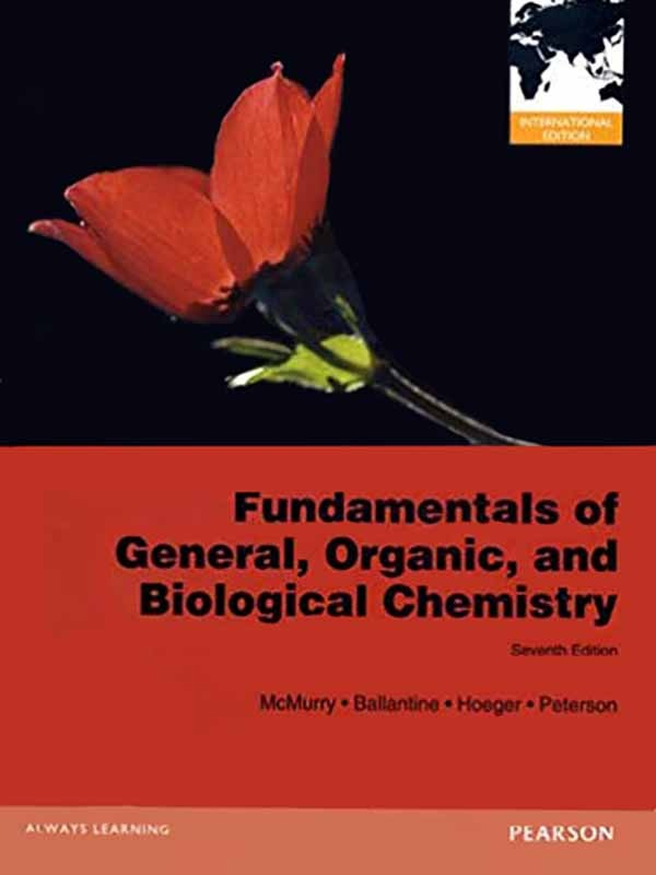 Fundamentals of Generals, Organic and Biological Chemistry 7e; 2013/MCMURRY