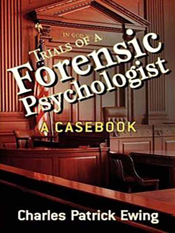 Trials of a Forensic Psychologist/EWING