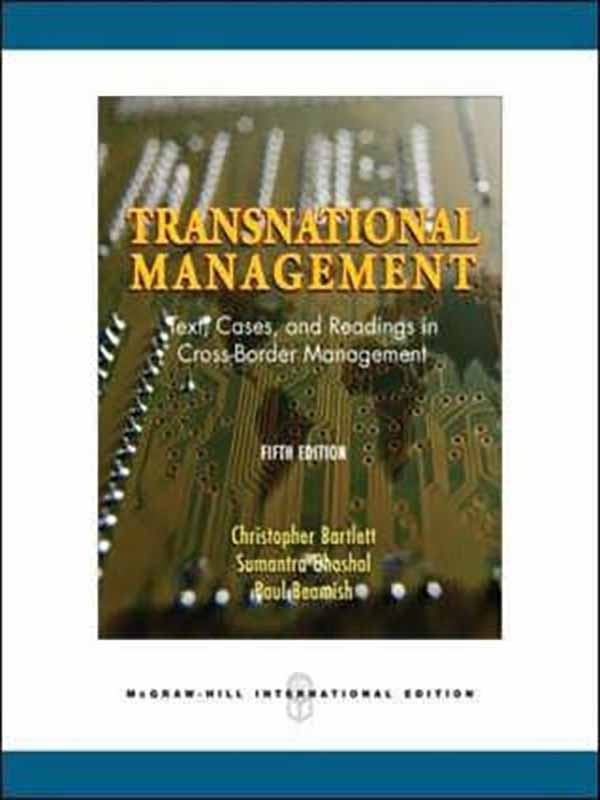 Transnational Management: Text + Cases 5e/BARTLETT