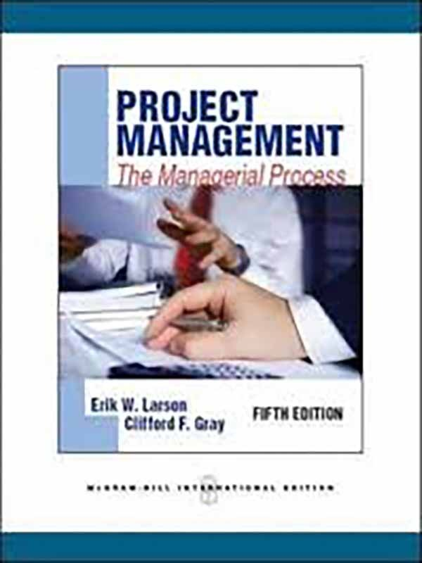 Project Management: The Managerial Process 5e/GRAY