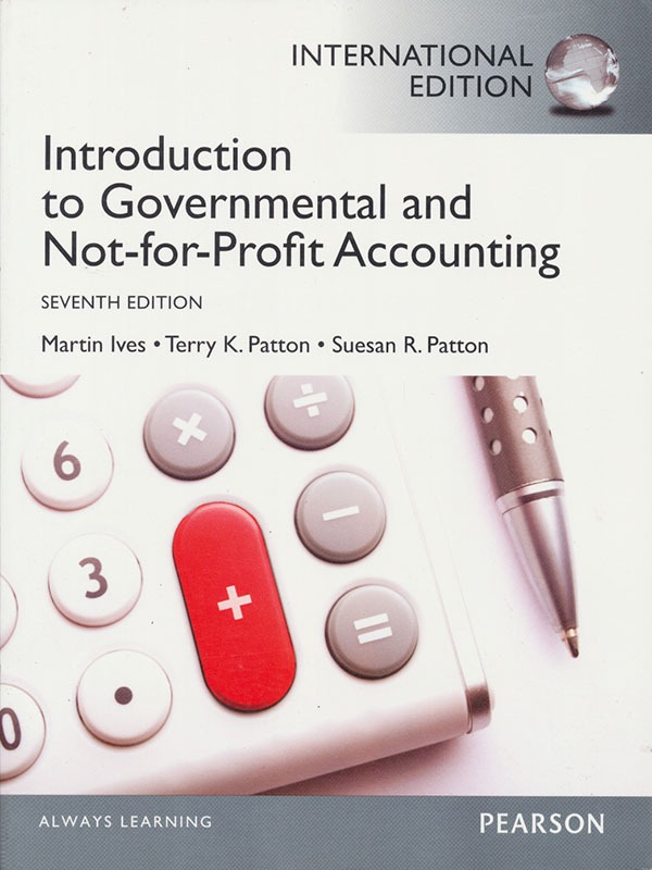 Introduction to Governmental and Not-for-Profit Accounting PIE 7e; 2012/IVES