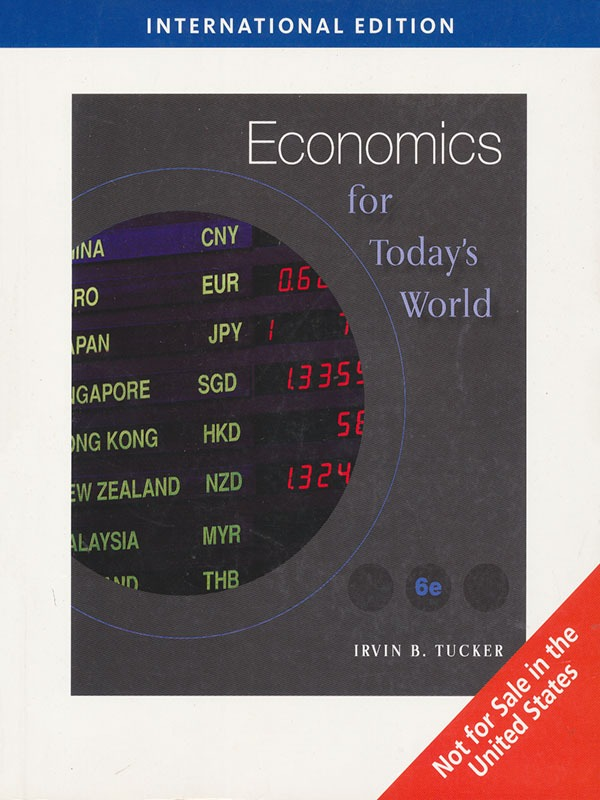 Economics For Todays World 6e/TUCKER