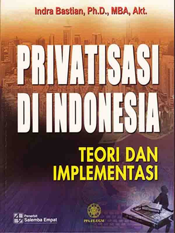 Privatisasi di Indonesia/Indra Bastian