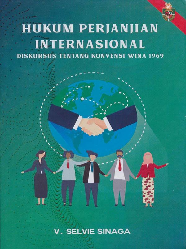 Hukum Perjanjian Internasional Diskursus Tentang Konvensi Wina 1969