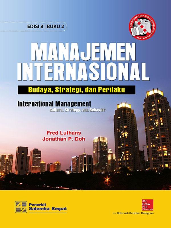 Manajemen Internasional: Budaya, Strategi, dan Perilaku (e8) 2/Luthans (BUKU SAMPEL)