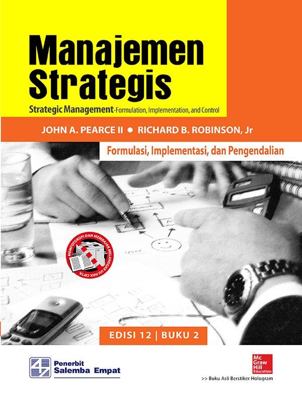 Manajemen Strategis: Formulasi, Implementasi dan Pengendalian (e12) 2/Pearce (BUKU SAMPEL)