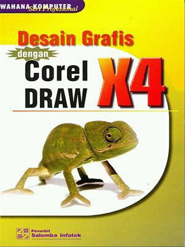 CorelDRAW X4 Graphics Suite: Desain Grafis/Wahana (BUKU SAMPEL)