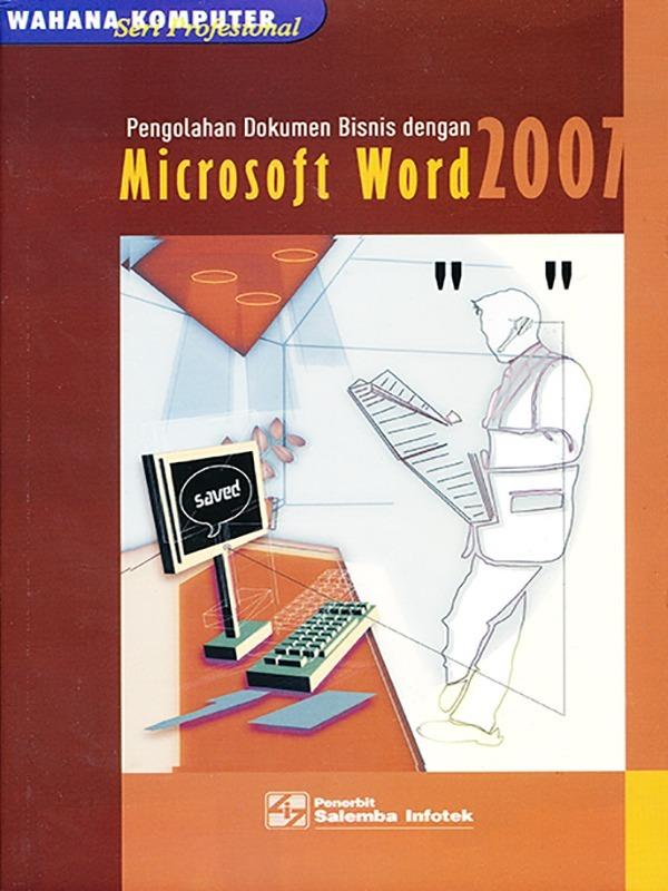 MS Word 2007: Pengolahan Dokumen Bisnis/WK (BUKU SAMPEL)