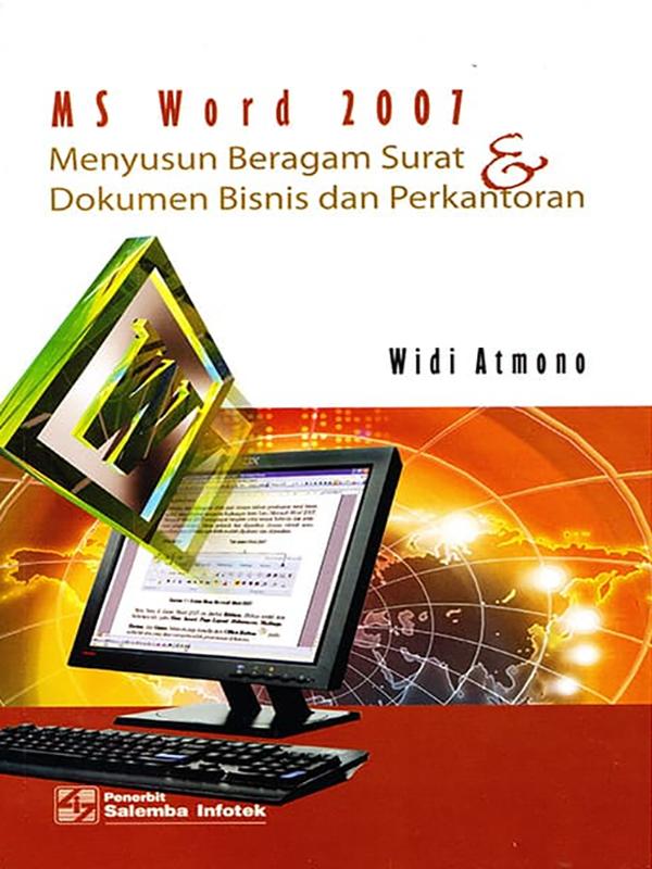 MS Word 2007: Menyusun Srt & Dok Bisnis /Widi Atmono (BUKU SAMPEL)