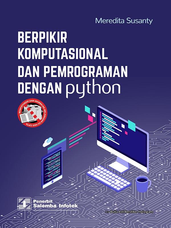 Berpikir Komputasional dan Pemrograman dengan Phyton/Meredita Susanty