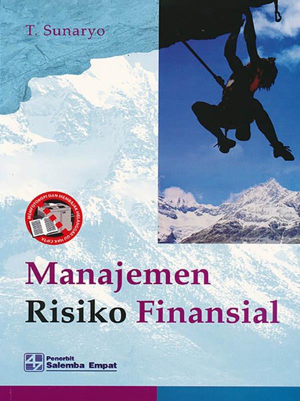 Manajemen Risiko Finansial/Sunaryo
