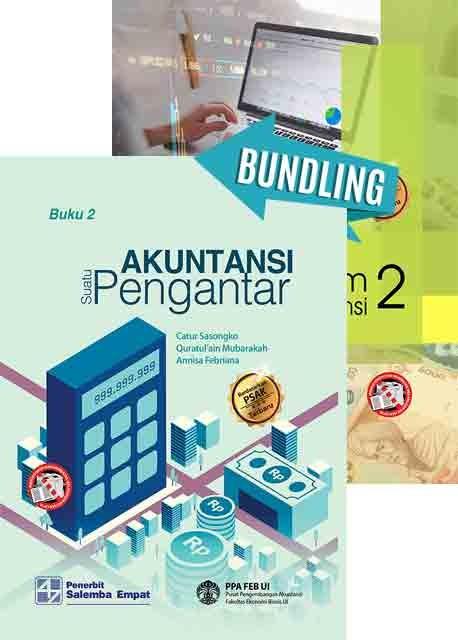 Akuntansi Suatu Pengantar-Berbasis PSAK Buku 2/PPA FEB UI dan Praktikum Pengantar Akuntansi 2-Berbasis PSAK/Quratul ain