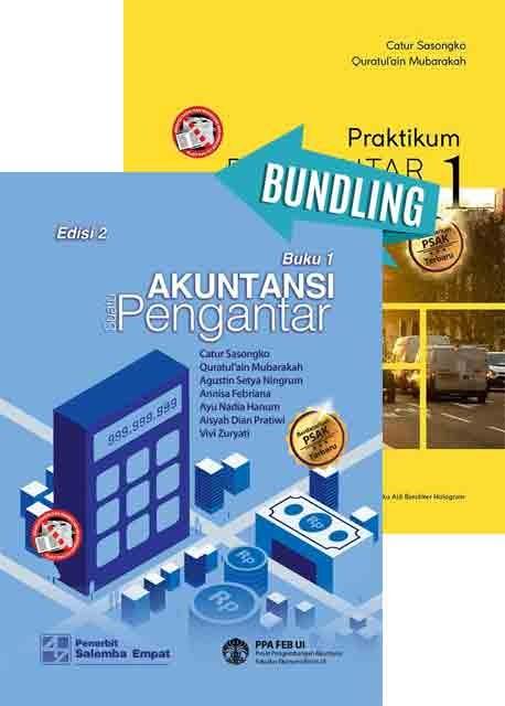 Akuntansi Suatu Pengantar 1 Berbasis PSAK Edisi 2/PPA FEB UI dan Praktikum Pengantar Akuntansi 1-Berbasis PSAK/Catur Sasongko-Quratulain