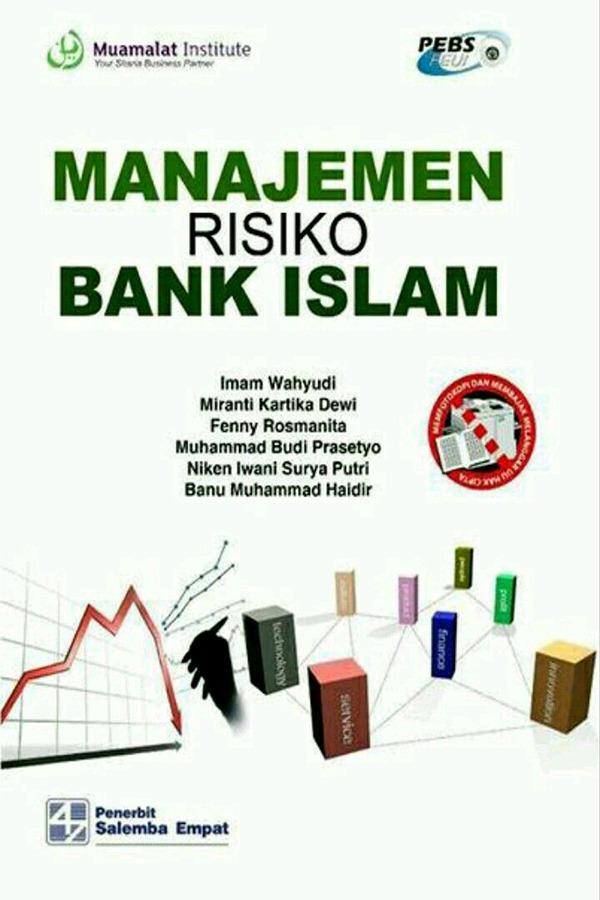 Manajemen Risiko Bank Islam/Imam Wahyudi,dkk