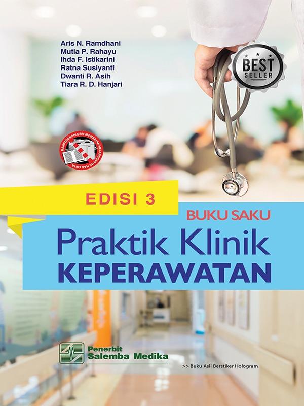 Buku Saku Praktik Klinik Keperawatan (e3)/Aris N. Ramdhani, dkk
