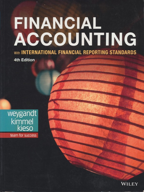 Financial Accounting 4th Edition / Weygandt, Kimmel, Kieso