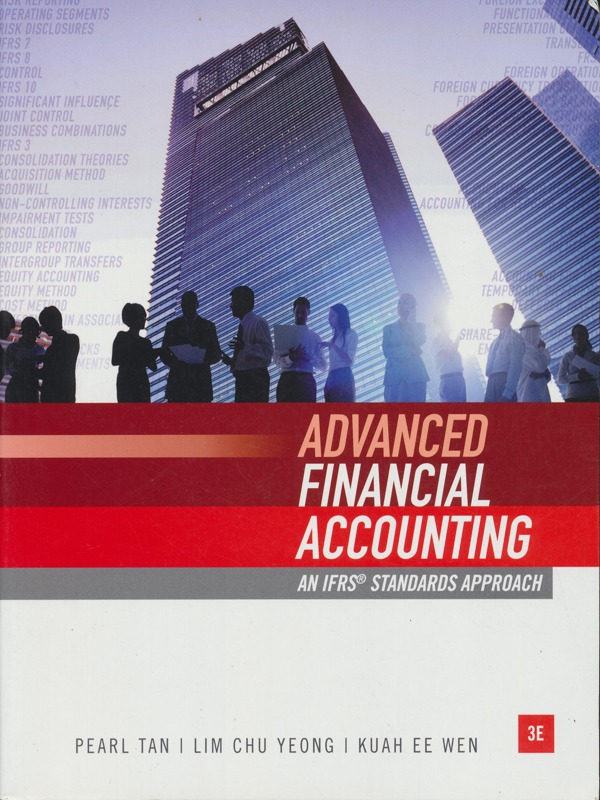Advanced Financial Accounting An IFRS Standards Appoach 3E / Tan, Lim, Kuah