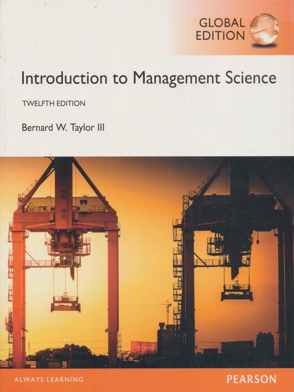 Introduction To Management Science 12th Edition / Bernard W. Taylor