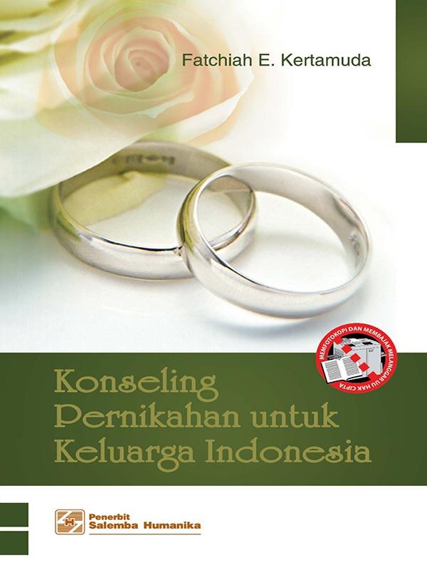 Konseling Pernikahan untuk Keluarga Indonesia/Fatichiah E. Kertamuda