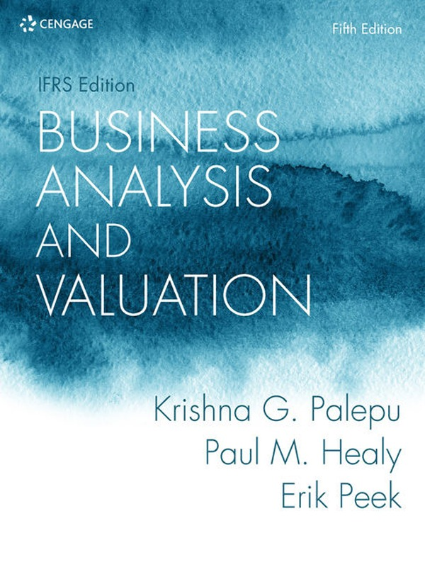 Business Analysis and Valuation: IFRS Edition, 5th Edition