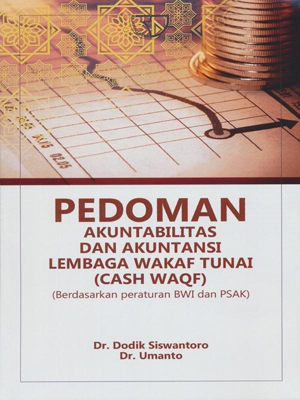 Pedoman Akuntabilitas dan Akuntansi Lembaga Wakaf Tunai (Cash Waqf) / Dodik Siswantoro, Umanto