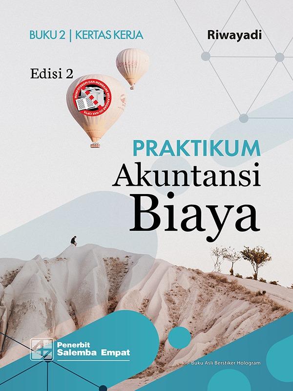 Praktikum Akuntansi Biaya (e2) [Buku 1 (Kasus) dan Buku 2 (Kertas Kerja)/Riwayadi