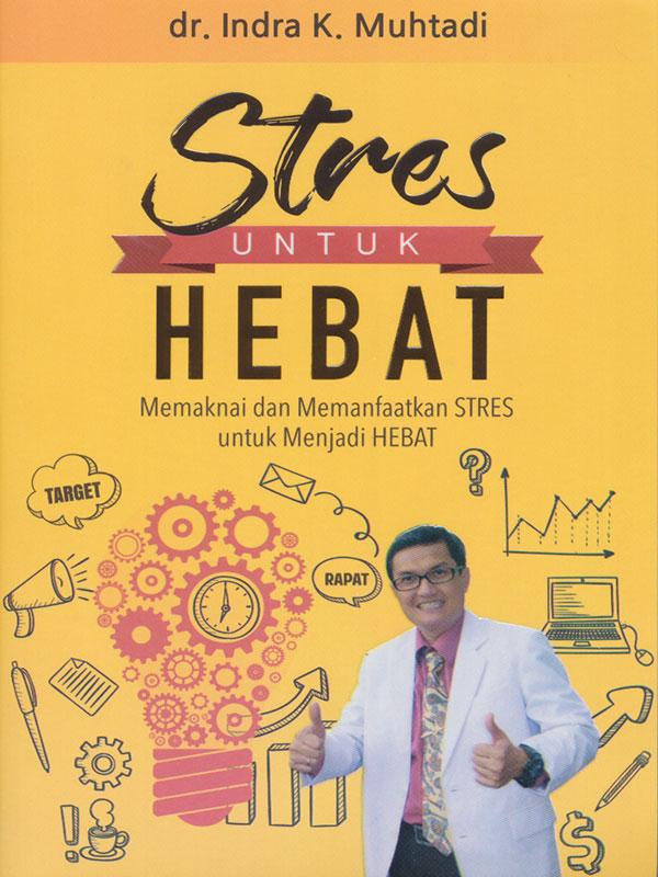 STRES UNTUK HEBAT
