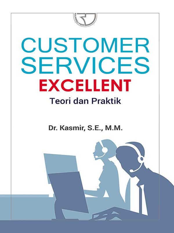 Customer Service Excellent: Teori dan Praktik