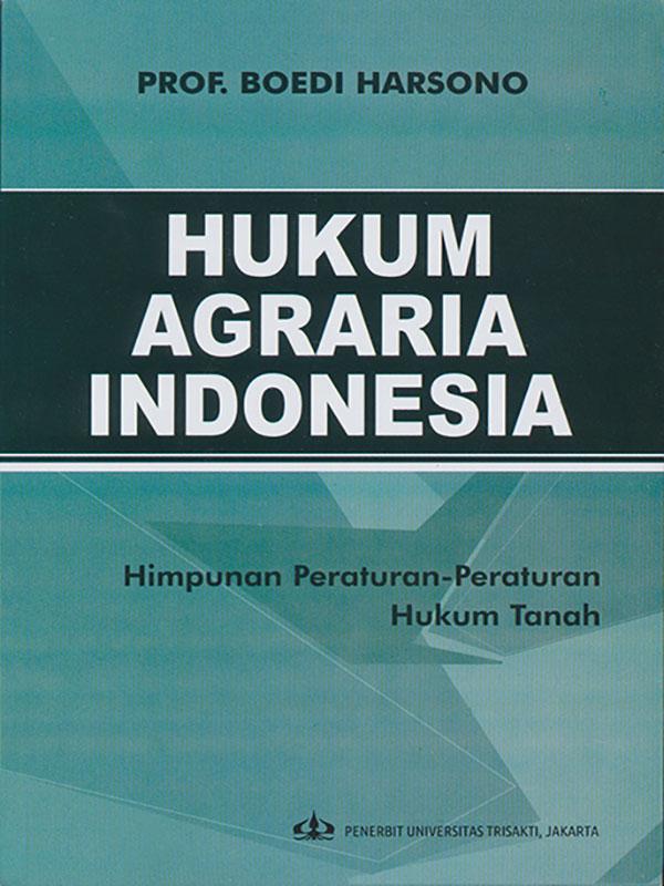 Hukum Agraria Ind. Himpunan Peraturan-Peraturan Hukum Tanah